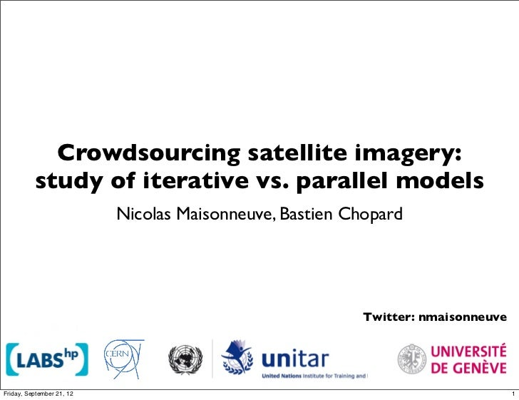 Crowdsourcing satellite imagery:          study of iterative vs. parallel models                           Nicolas Maisonn...