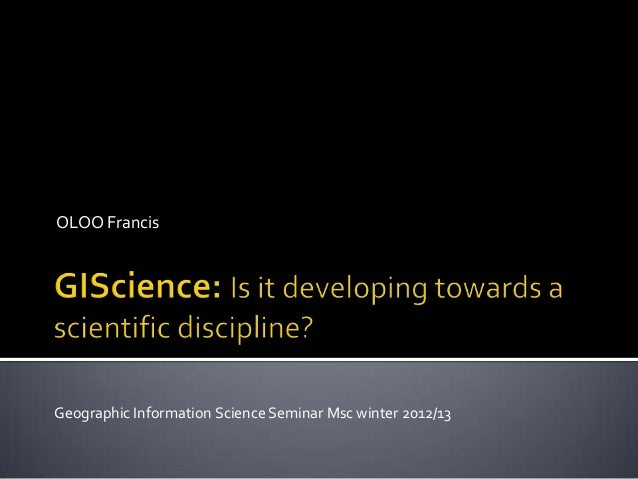 OLOO FrancisGeographic Information Science Seminar Msc winter 2012/13