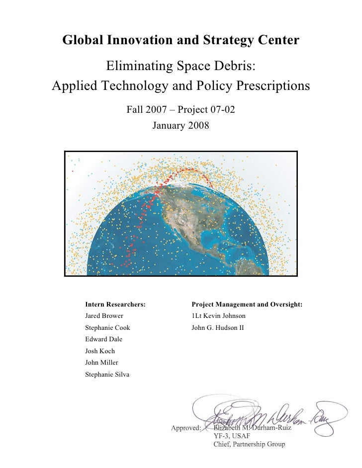 Global Innovation and Strategy Center          Eliminating Space Debris: Applied Technology and Policy Prescriptions      ...