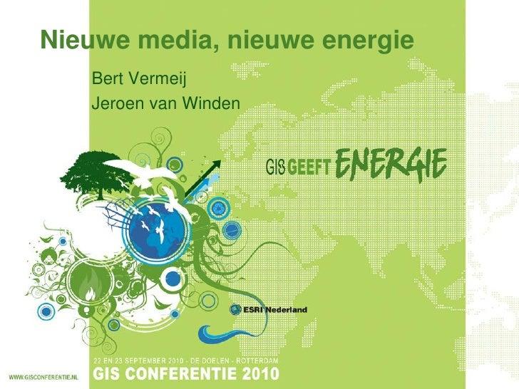 Nieuwe media, nieuwe energie<br />Bert Vermeij<br />Jeroen van Winden<br />