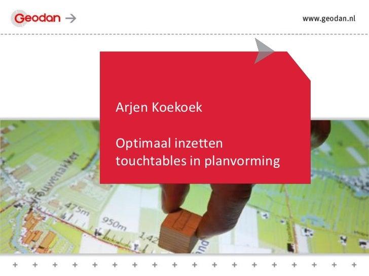 Arjen KoekoekOptimaal inzettentouchtables in planvorming