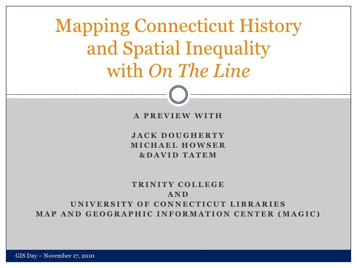 A Preview with<br />Jack Dougherty <br />Michael Howser<br />& David Tatem<br />Trinity College<br />And<br />University o...