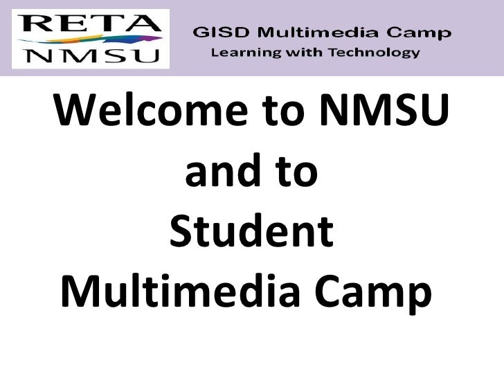 Welcome to NMSU and to Student Multimedia Camp