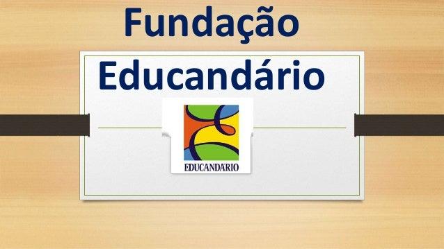 Fundação  Educandário
