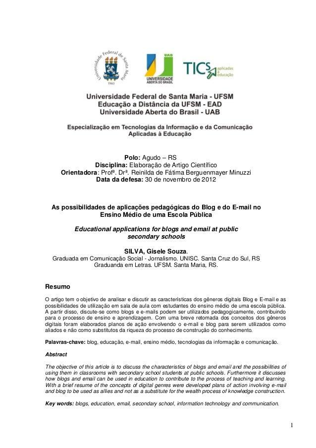 1Polo: Agudo – RSDisciplina: Elaboração de Artigo CientíficoOrientadora: Profª. Drª. Reinilda de Fátima Berguenmayer Minuz...