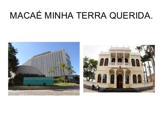 MACAÉ MINHA TERRA QUERIDA.