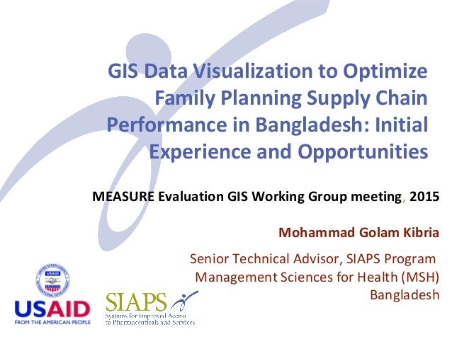 GIS Data Visualization to Optimize Family Planning Supply Chain Performance in Bangladesh: Initial Experience and Opportun...