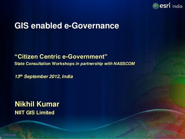 """GIS enabled e-Governance""""Citizen Centric e-Government""""State Consultation Workshops in partnership with NASSCOM13th Septemb..."""