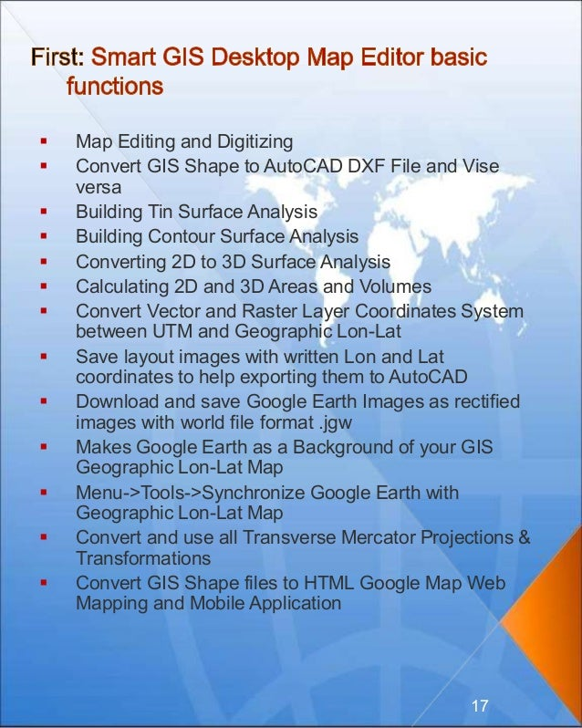  Map Editing and Digitizing  Convert GIS Shape to AutoCAD DXF File and Vise versa  Building Tin Surface Analysis  Buil...
