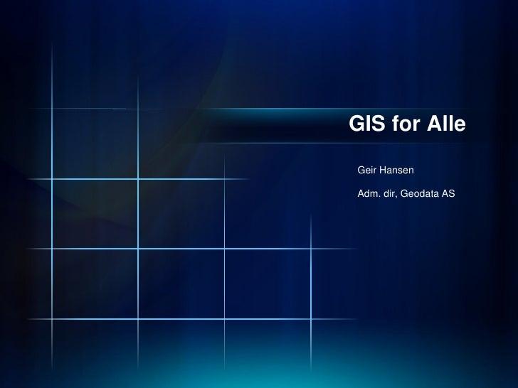 GIS for AlleGeir HansenAdm. dir, Geodata AS