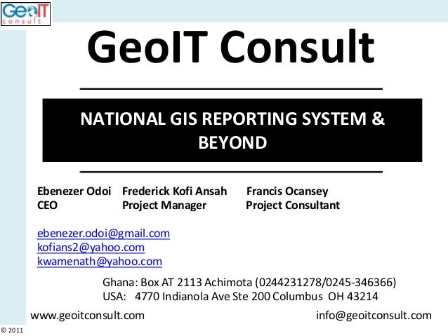 GeoIT Consult                 NATIONAL GIS REPORTING SYSTEM &                             BEYOND          Ebenezer Odoi Fr...