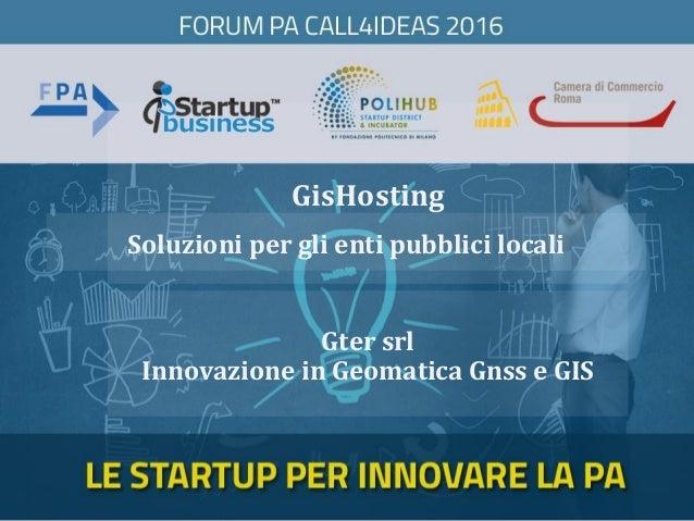 GisHosting Gter srl Innovazione in Geomatica Gnss e GIS Soluzioni per gli enti pubblici locali