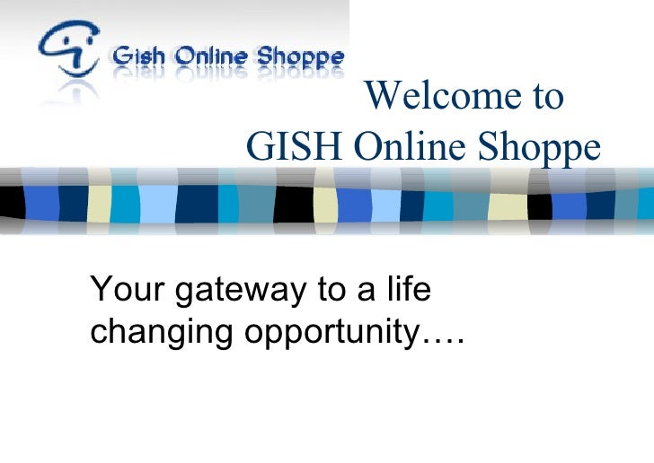 Welcome to    GISH Online Shoppe Your gateway to a life changing opportunity….