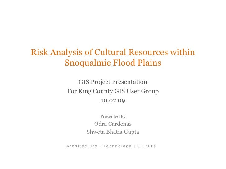 Risk Analysis of Cultural Resources within         Snoqualmie Flood Plains               GIS Project Presentation         ...