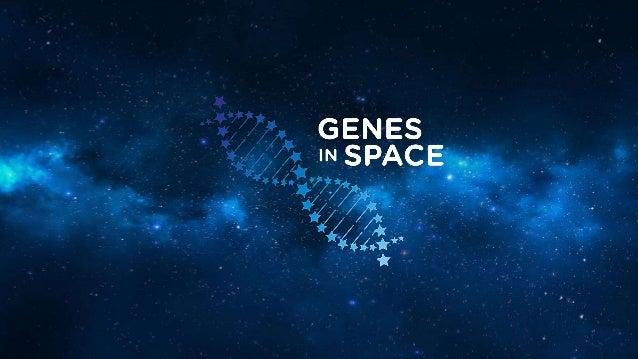 #GenesinSpace www.genesinspace.org 1