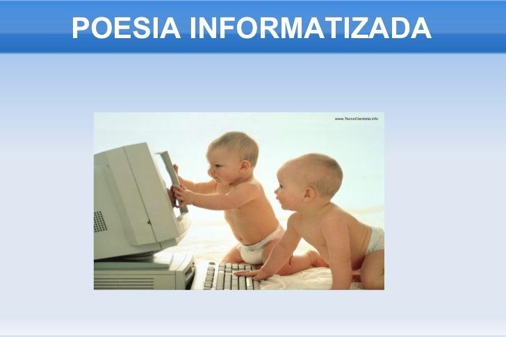 POESIA INFORMATIZADA