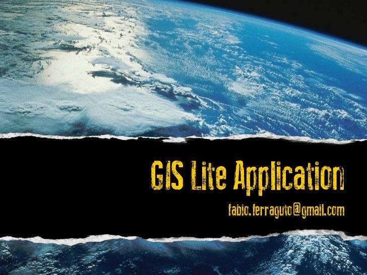 GIS Lite Application        fabio.ferraguto@gmail.com