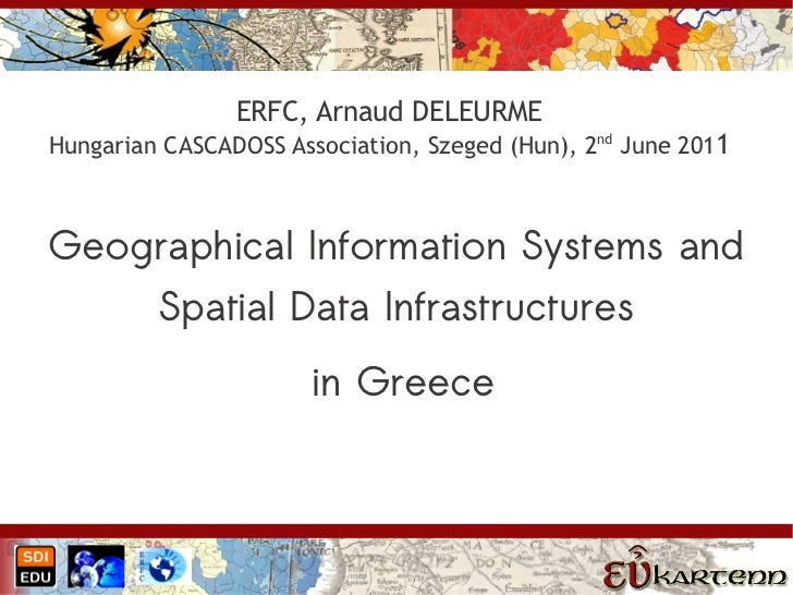 ERFC, Arnaud DELEURMEHungarian CASCADOSS Association, Szeged (Hun), 2nd June 2011Geographical Information Systems and     ...