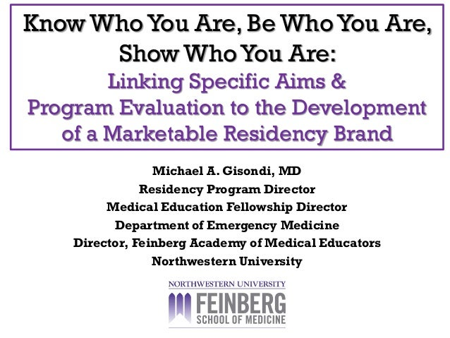 Know WhoYou Are, Be WhoYou Are, Show WhoYou Are: Linking Specific Aims & Program Evaluation to the Development of a Market...