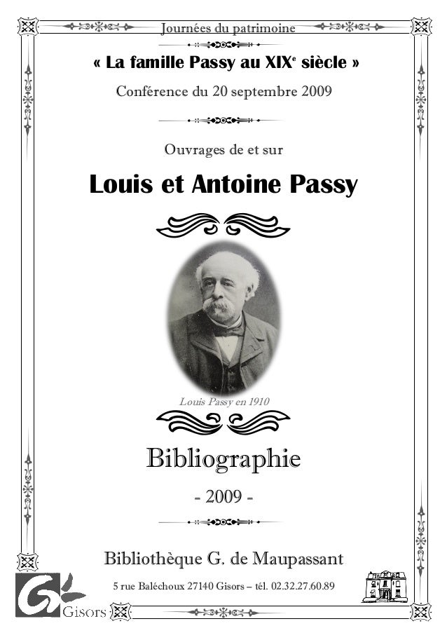 Bibliographie - 2009 - Bibliothèque G. de Maupassant 5 rue Baléchoux 27140 Gisors – tél. 02.32.27.60.89 3 3 Louis Passy en...