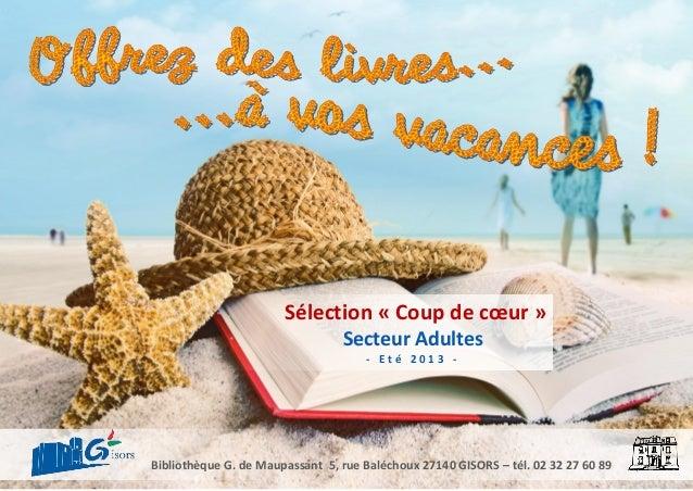 Bibliothèque G. de Maupassant 5, rue Baléchoux 27140 GISORS – tél. 02 32 27 60 89 Sélection « Coup de cœur » Secteur Adult...
