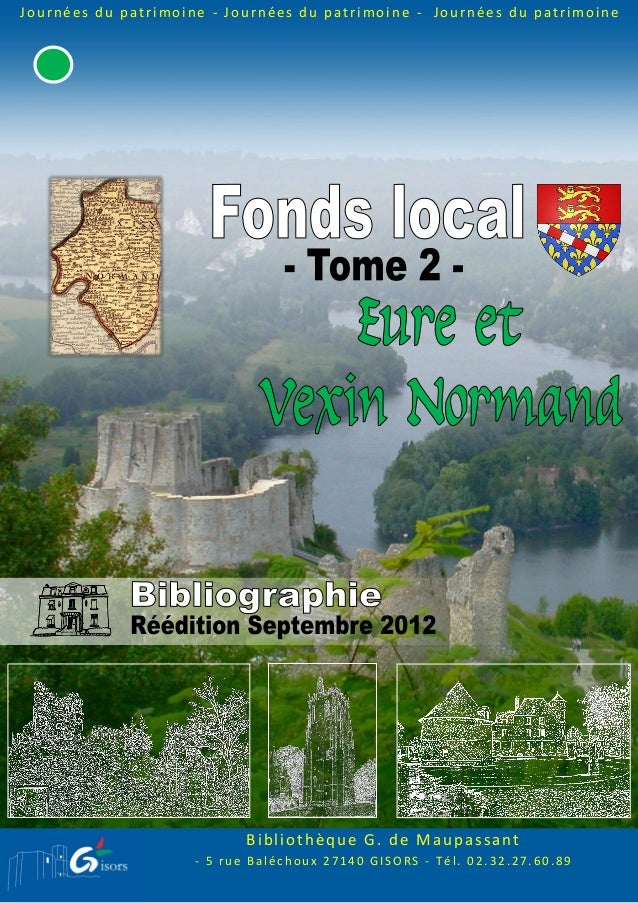 Bibliothèque G. de Maupassant - 5 ru e Balé ch ou x 2 7 1 40 GISORS - T él. 0 2 .3 2 .27 .6 0 .8 9 Journées du patrimoine ...