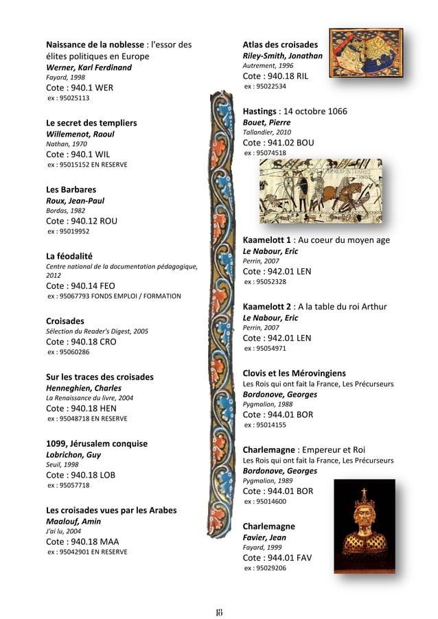 19 Dagobert Ier, le grand Histoire des rois de France Gobry, Ivan Pygmalion, 2006 Cote : 944.01 GOB ex : 95062671 Charles ...