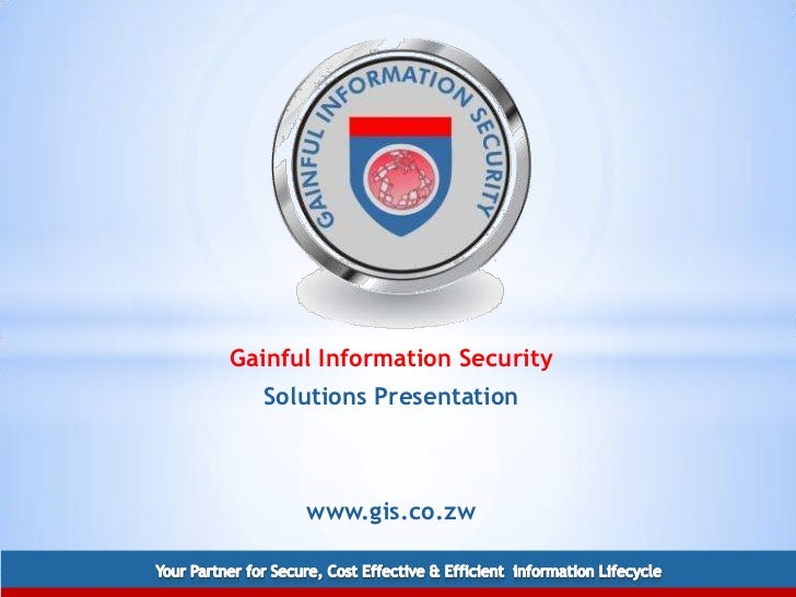 Gainful Information Security  Solutions Presentation      www.gis.co.zw
