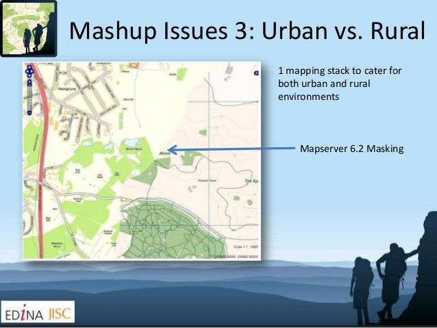 Mashup Issues 3: Urban vs. Rural                  1 mapping stack to cater for                  both urban and rural      ...