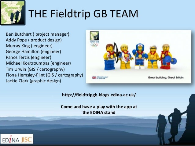 THE Fieldtrip GB TEAMBen Butchart ( project manager)Addy Pope ( product design)Murray King ( engineer)George Hamilton (eng...