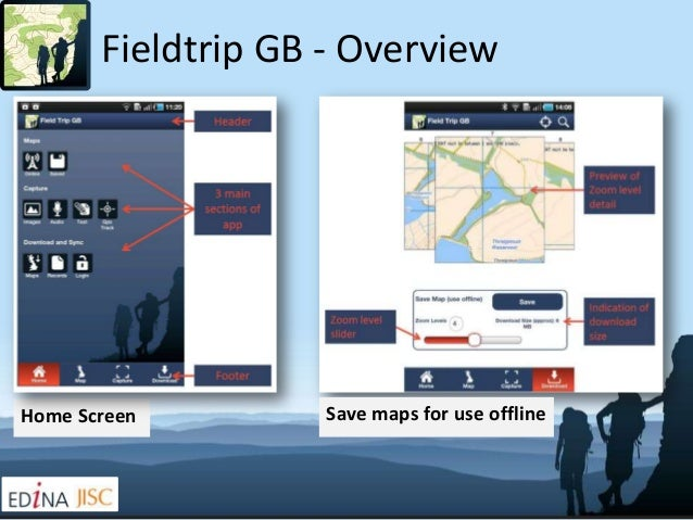 Fieldtrip GB - OverviewHome Screen         Save maps for use offline