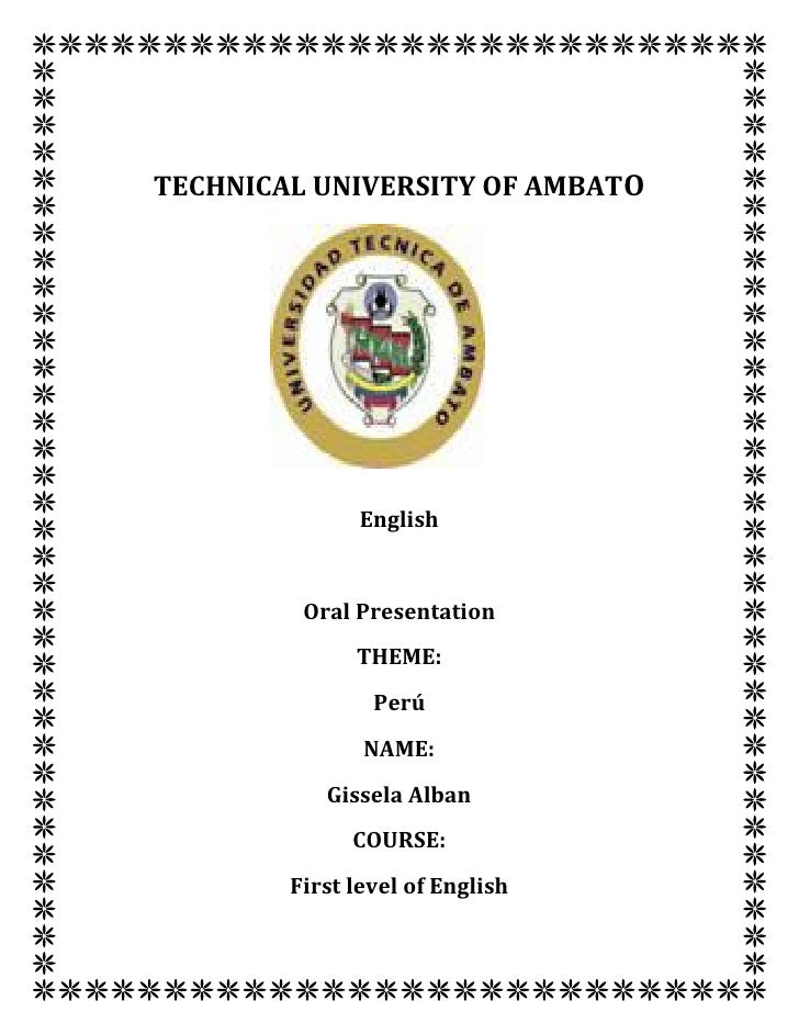 TECHNICAL UNIVERSITY OF AMBATO               English         Oral Presentation              THEME:                Perú    ...