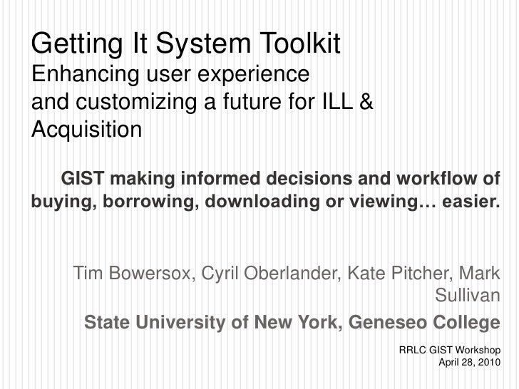 Getting It System Toolkit: GIST for Web – changing discovery & delivery <br />Tim Bowersox, Cyril Oberlander, Kate Pitche...