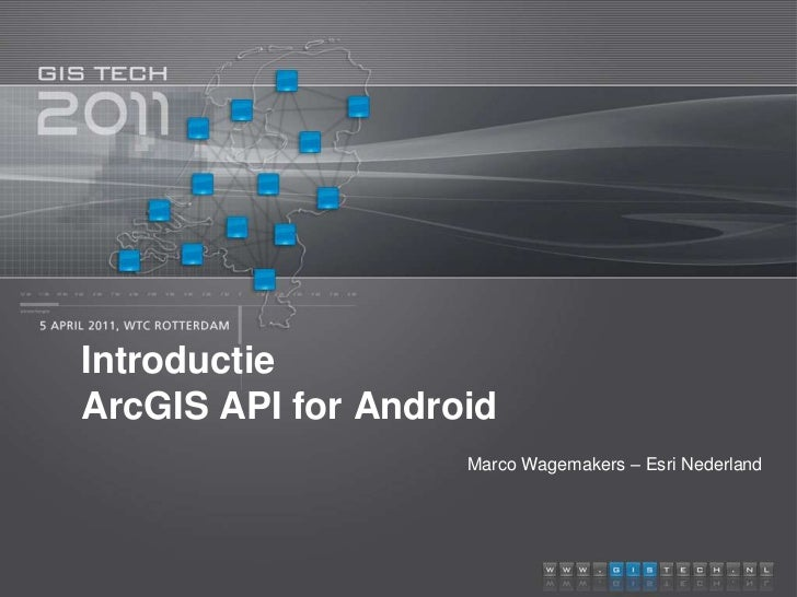 IntroductieArcGIS API for Android<br />Marco Wagemakers – Esri Nederland<br />