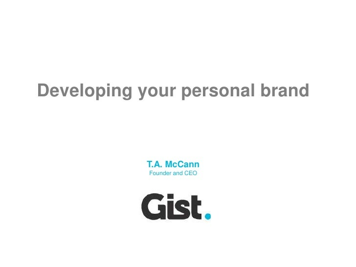 Developing your personal brand<br />T.A. McCannFounder and CEO<br />
