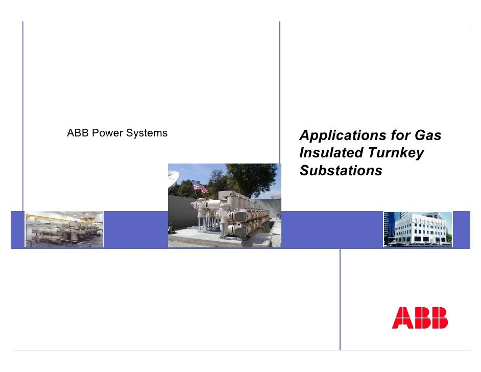 ABB Power Systems   Applications for Gas                    Insulated Turnkey                    Substations