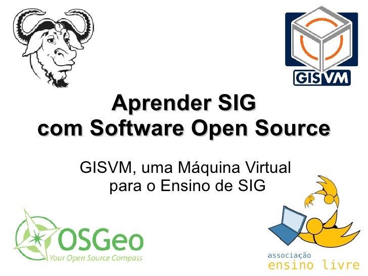 Aprender SIG com Software Open Source GISVM, uma Máquina Virtual  para o Ensino de SIG