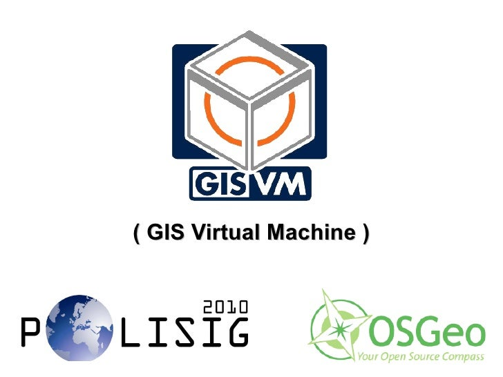 <ul>( GIS Virtual Machine ) </ul>