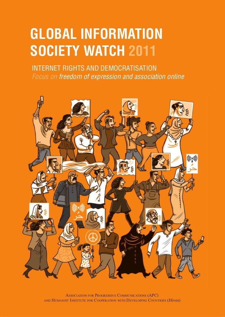 Global InformatIonSocIety Watch 2011Internet rIghts and democratIsatIonFocus on freedom of expression and association onli...