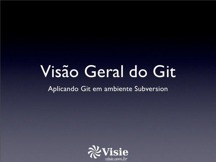 Visão Geral do Git  Aplicando Git em ambiente Subversion