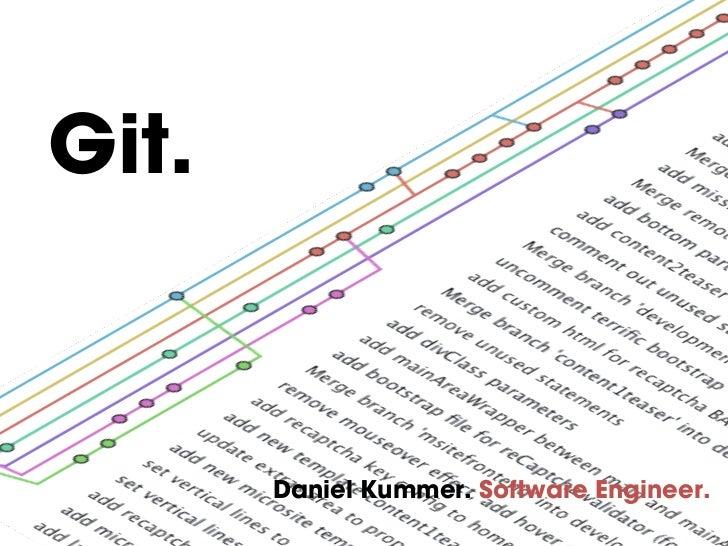 Git.       Daniel Kummer. Software Engineer.