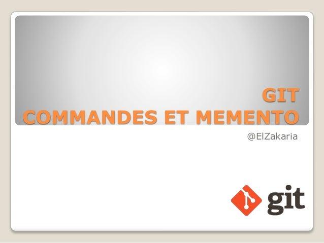 GIT COMMANDES ET MEMENTO @ElZakaria