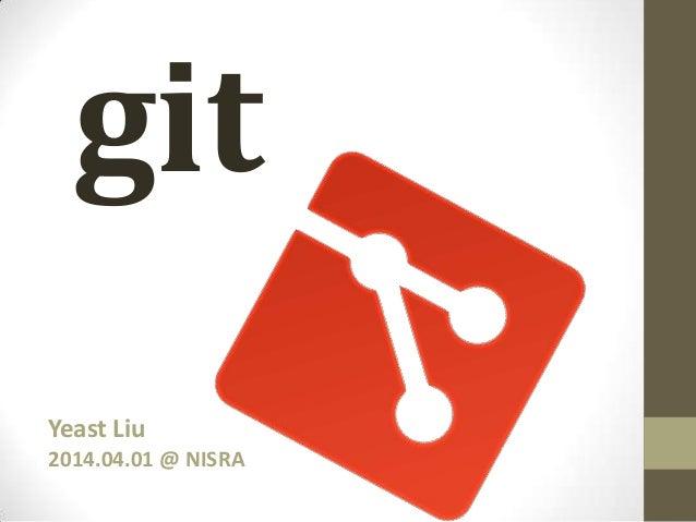 git Yeast Liu 2014.04.01 @ NISRA