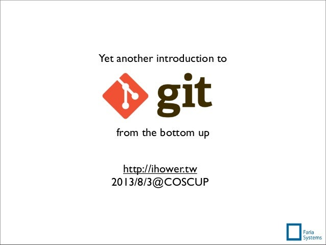 Yet another introduction to from the bottom up http://ihower.tw 2013/8/3@COSCUP