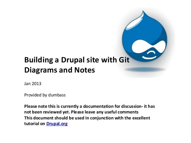 Building a Drupal site with GitDiagrams and NotesJan 2013Provided by dumbassPlease note this is currently a documentation ...