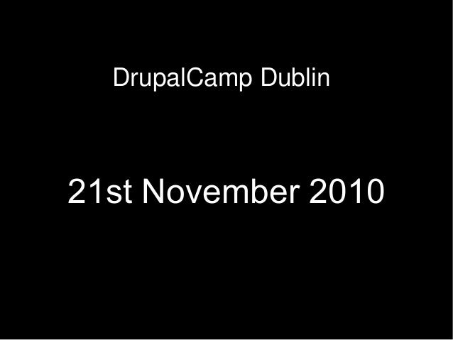 DrupalCamp Dublin 21st November 2010
