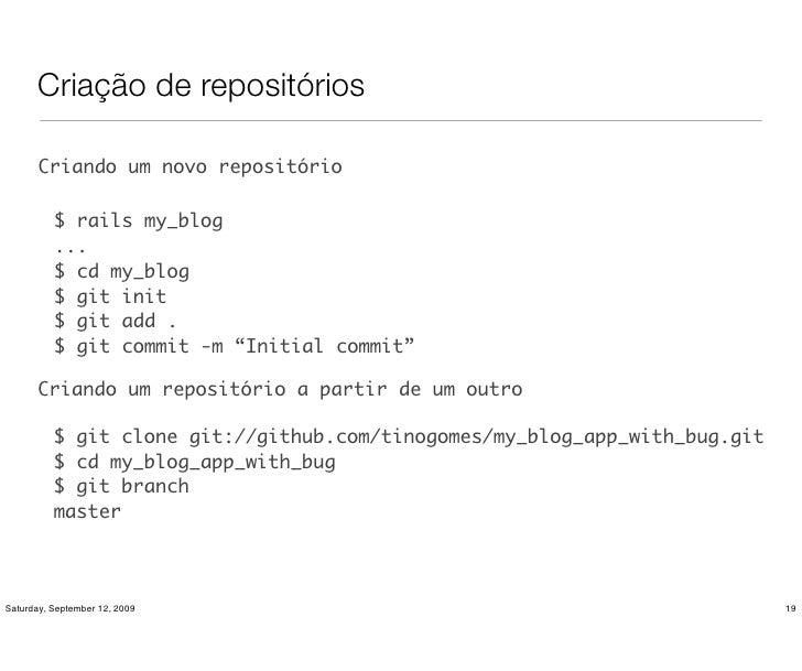 Criação de repositórios         Criando um novo repositório            $ rails my_blog           ...           $ cd my_blo...