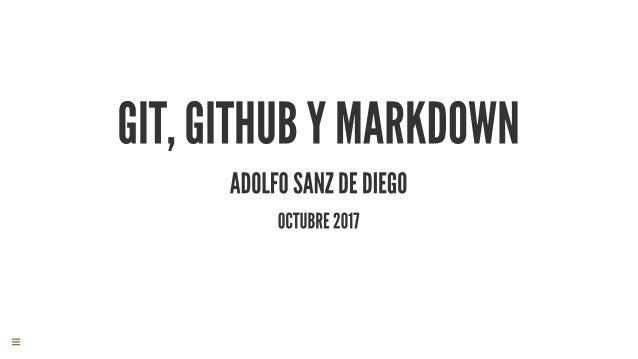 AdolfoSanzDeDiego Blog: Correo: GitHub: Twitter: LinkedIn: SlideShare: asanzdiego.blogspot.com.es asanzdiego@gmai...