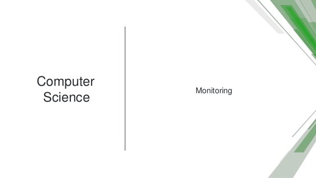 Computer Science Monitoring