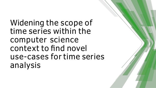 Widening the scope of time series within the computer science context to find novel use-cases for time series analysis